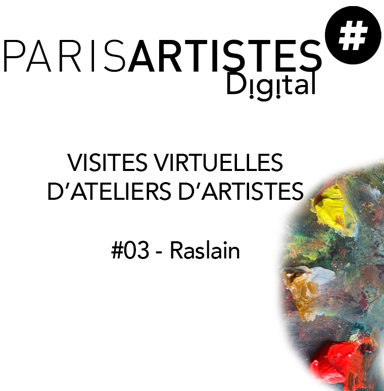 ATELIER D'ARTISTE : #03 – Raslain